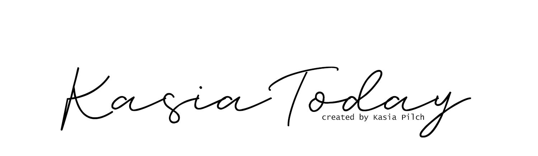 KasiaToday. Codzienna dawka inspiracji, fotografii, motywacji, jedzenia, podróży i mody.